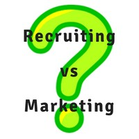 Recruiting vs Marketing. Time to Think Differently.